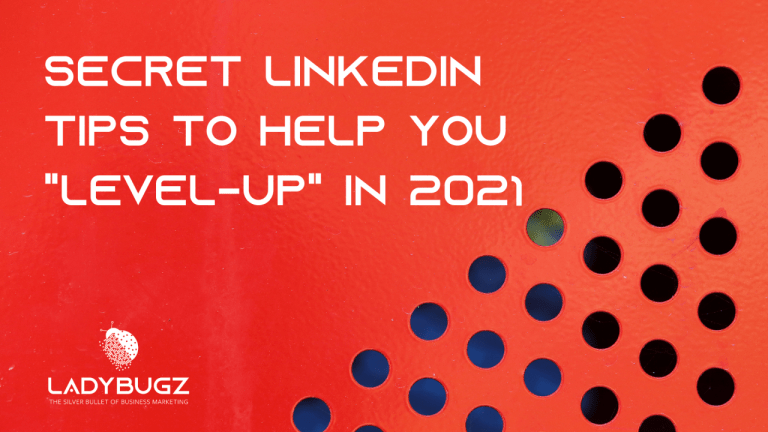 """Secret LinkedIn Tips to help you """"Level-UP"""" in 2021"""